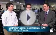 J.P. Morgan, Corzine in Contact Prior to MF Global Funds